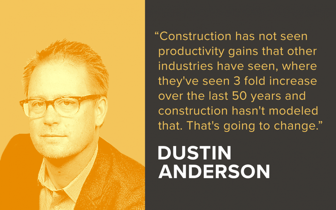 Builtcast: Dustin Anderson Talks How Construction Technology Is Changing The Landscape Of Business
