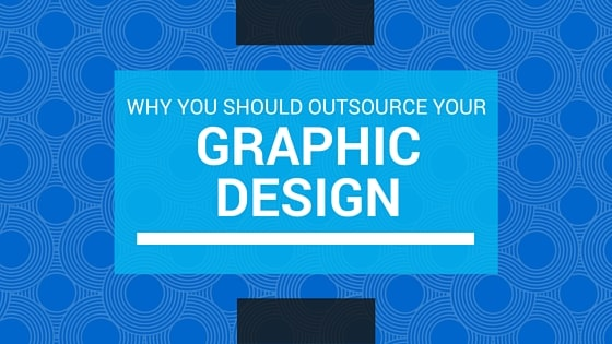 WhyYouShould OutsourceYourGraphicDesign