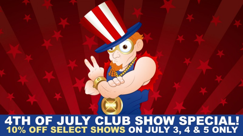 blog take advantage of this limited time july 4th offer on all our club shows