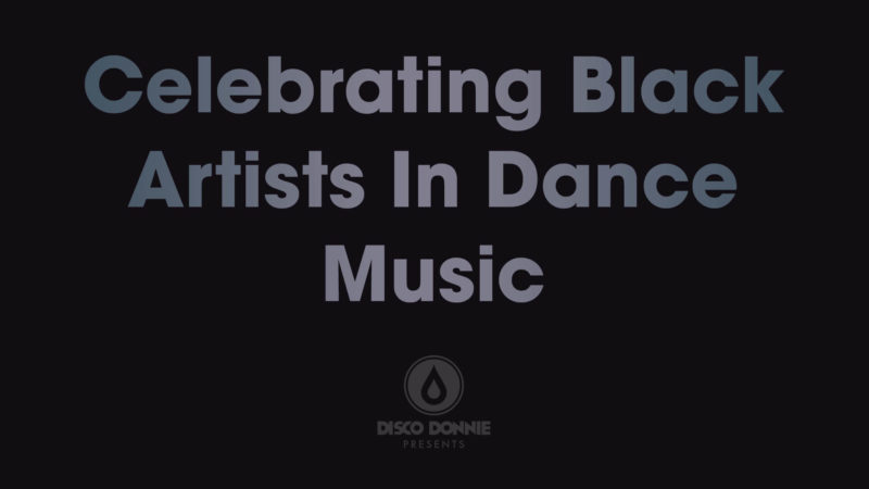 Celebrating Black Artists In Dance Music