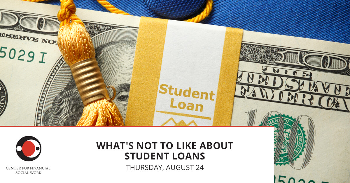 webinar whats not to like about student Loans