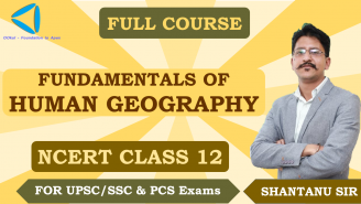 UPSC/SSC/PCS || Geography || NCERT Class 12 || Fundamentals of Human Geography