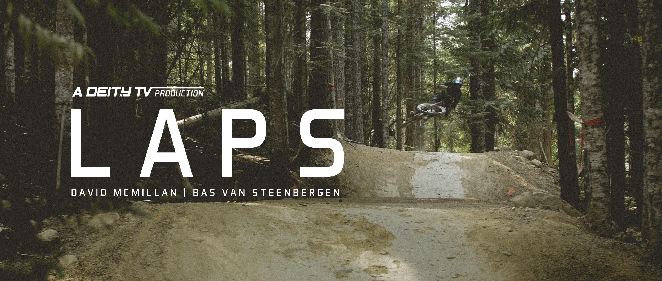 , DEITY edit: LAPS featuring David McMillan and Bas van Steenbergen