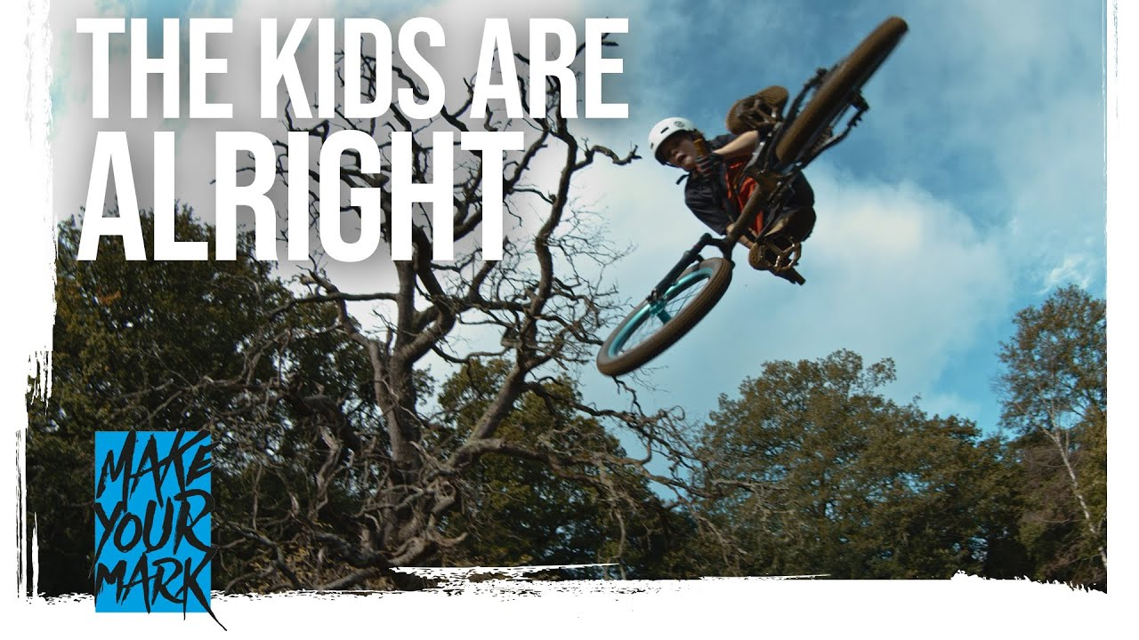 , The Kids Are Alright | Make Your Mark