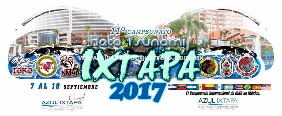 """Guerrero Sede del Campeonato Internacional Abierto de Artes Marciales """"Reto Tsunami Ixtapa 2017"""""""