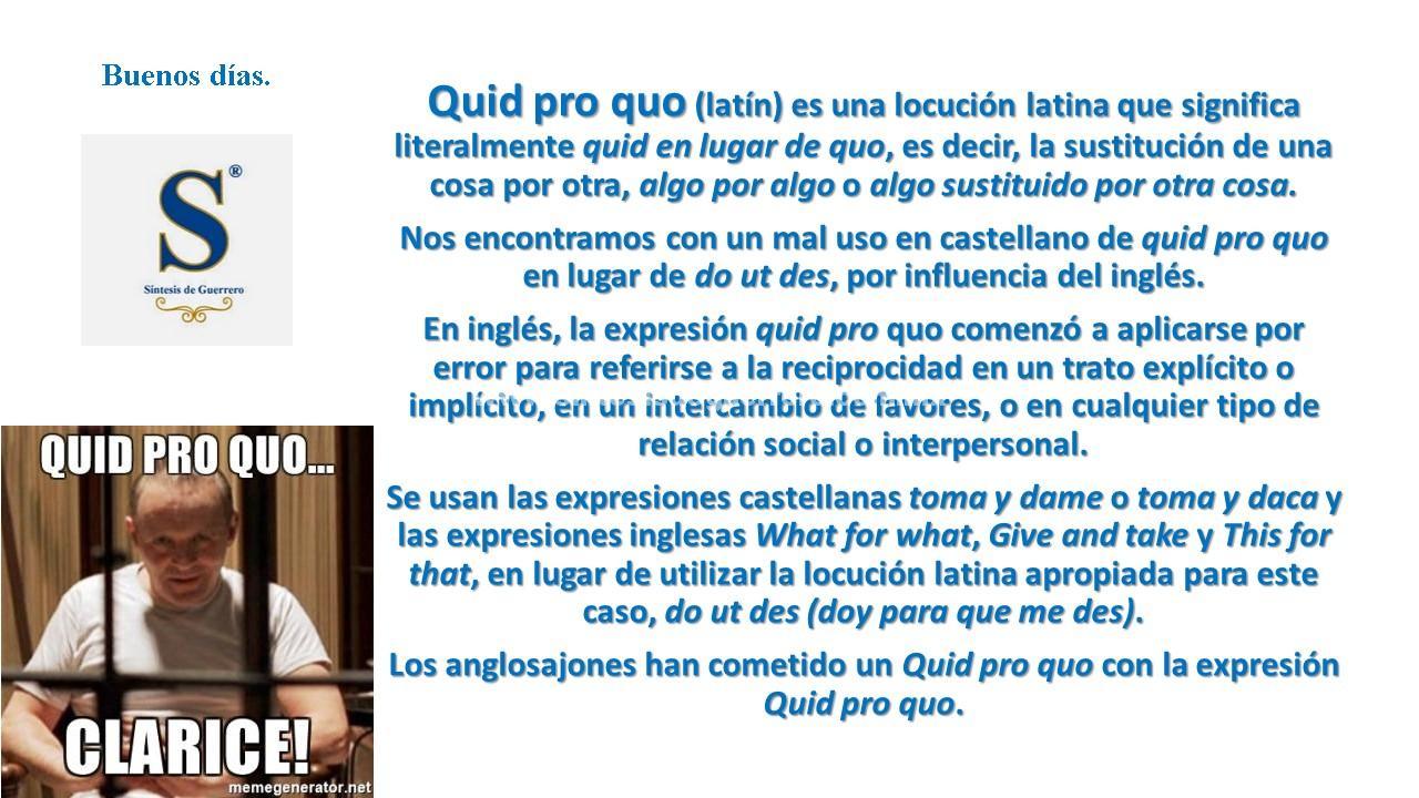 Buenos días. Quid Pro Quo