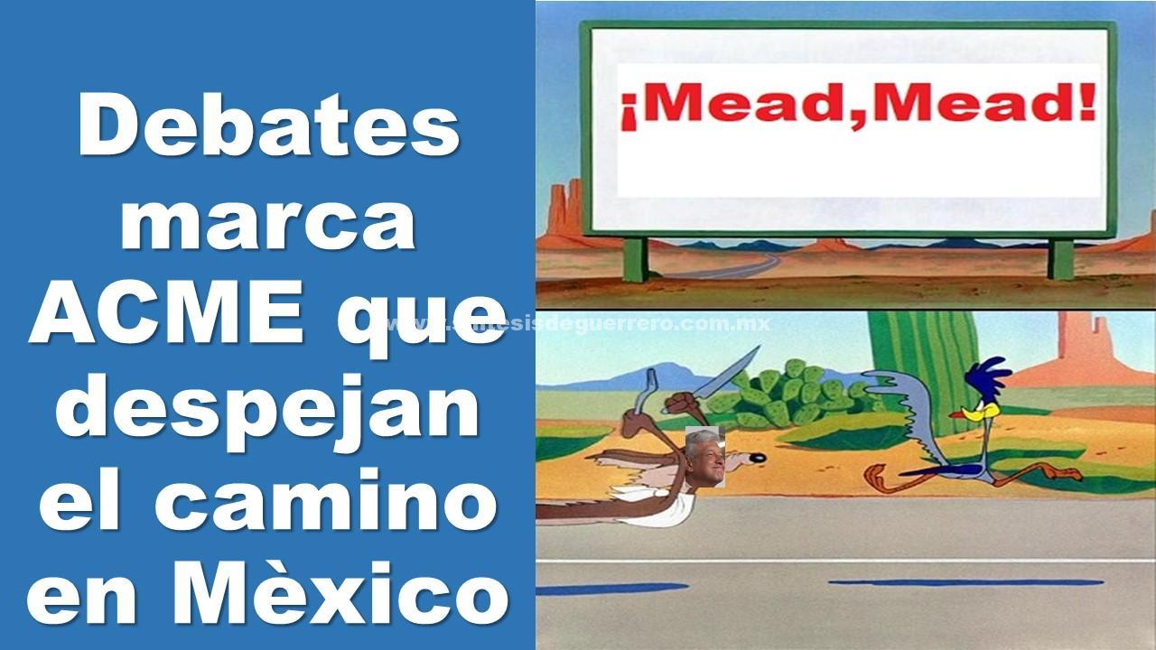 Debates marca ACME que despejan los caminos en Mèxico