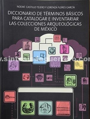 Reeditan diccionario para catalogar colecciones arqueológicas de México