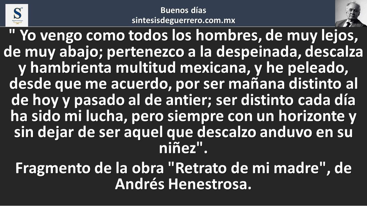 Buenos días. Andrés Henestrosa