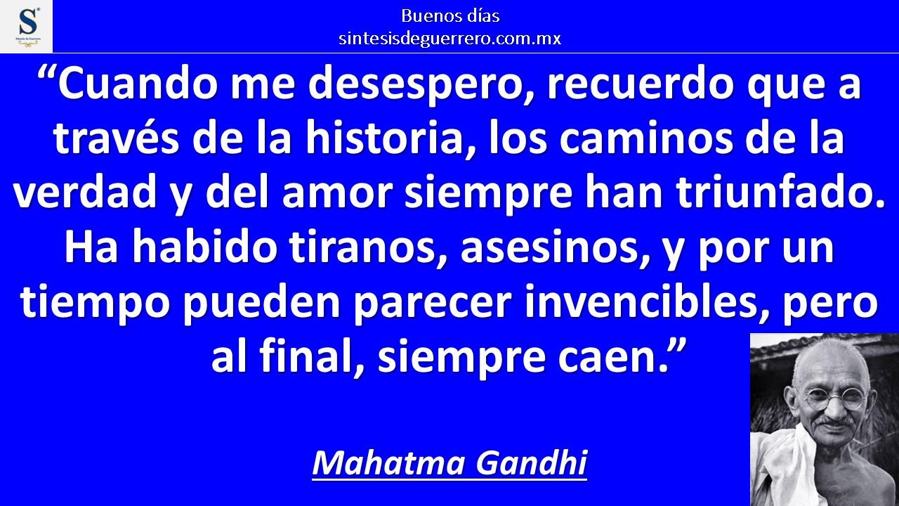 Buenos días. Mahatma Gandhi