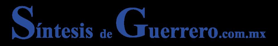 Guerrero | Noticias de Guerrero | Síntesis de Guerrero