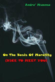 On The Basis Of Morality (Nice To Meet You) PDF