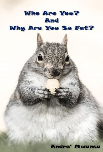 Who Are You? And Why Are You So Fat? PDF