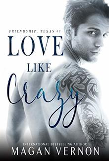 Love Like Crazy (Book #7 in Friendship Texas series) PDF