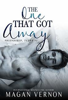 The One That Got Away (Book #5 in Friendship Texas series) PDF