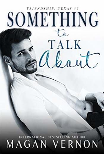 Something To Talk About (Book #6 in Friendship Texas series) PDF