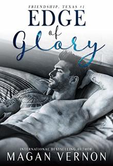 Edge of Glory (Book #1 in Friendship Texas series) PDF