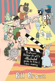 Action! Professor Know It All's Guide to Film and Video PDF