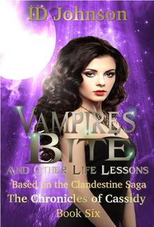 Vampires Bite and Other Life Lessons: The Chronicles of Cassidy Book 6 PDF