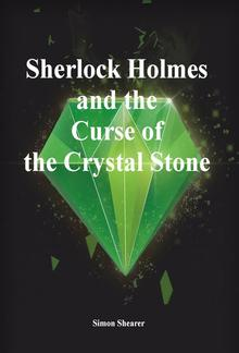 Sherlock Holmes and the Curse of the Crystal Stone PDF