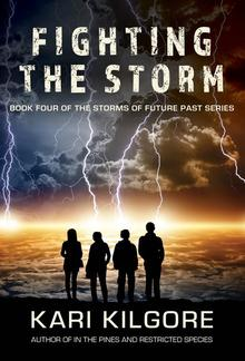 Fighting the Storm: Book Four of the Storms of Future Past Series PDF