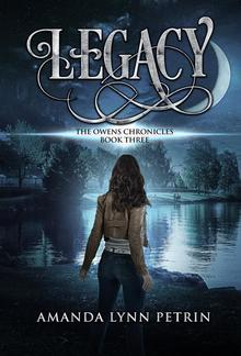 Legacy: The Owens Chronicles Book Three PDF