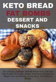 Keto Bread Fat Bombs Dessert And Snacks: PDF