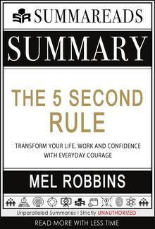 Summary of The 5 Second Rule: Transform your Life, Work, and Confidence with Everyday Courage by Mel Robbins PDF