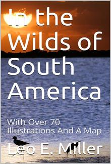In the Wilds of South America PDF