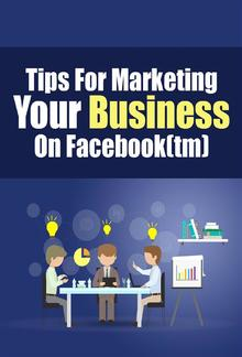 Tips For Marketing Your Business On Facebook PDF