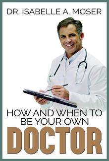 How and When to Be Your Own Doctor PDF