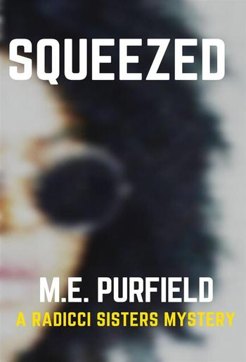 Squeezed (Radicci Sisters Mystery, #4) PDF