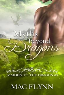 Myths Beyond Dragons: Maiden to the Dragon, Book 8 PDF