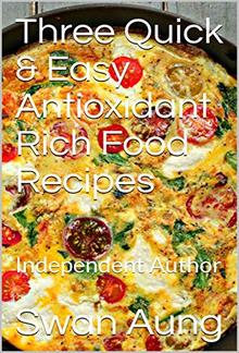 Three Quick & Easy Antioxidant Rich Food Recipes PDF