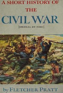 A Short History of the Civil War: Ordeal by Fire PDF