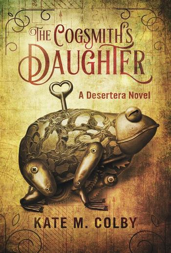 The Cogsmith's Daughter (Desertera #1) PDF
