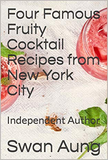 Four Famous Fruity Cocktail Recipes from New York City PDF