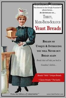 Thirty, Made-From-Scratch, Yeast Breads & Rolls PDF