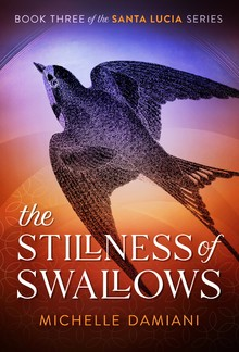 The Stillness of Swallows (Book #3 in Santa Lucia series) PDF