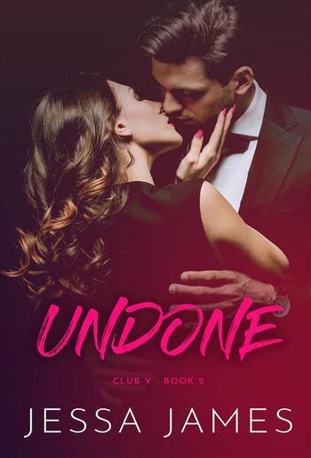 Undone - Book #2 in Club V series PDF