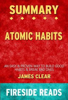 Atomic Habits: An Easy & Proven Way to Build Good Habits & Break Bad Ones by James Clear: Summary by Fireside Reads PDF