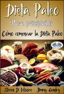 Dieta Paleo Para Principiantes: Cómo Comenzar La Dieta Paleo PDF