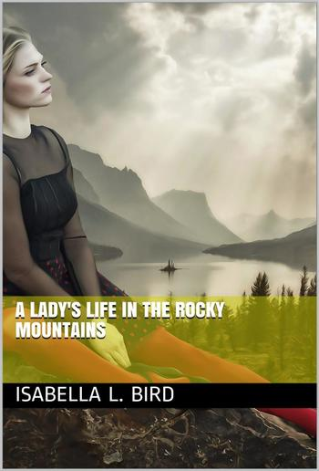 A Lady's Life in the Rocky Mountains PDF