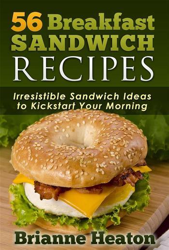 56 Breakfast Sandwich Recipes PDF