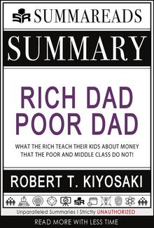 Summary of Rich Dad Poor Dad: What the Rich Teach Their Kids About Money That the Poor and Middle Class Do Not! by Robert T. Kiyosaki PDF