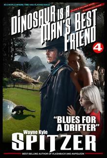 """A Dinosaur Is A Man's Best Friend 4: """"Blues for a Drifter"""" PDF"""