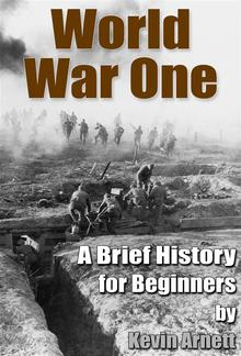 World War One A Brief History For Beginners PDF