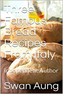 Three Famous Bread Recipes From Italy PDF