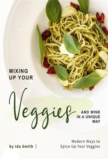 Mixing Up Your Veggies and Wine in A Unique Way PDF