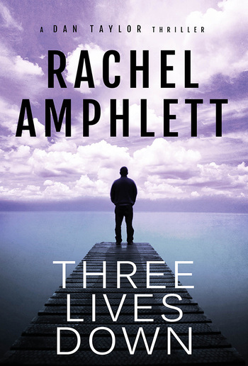 Three Lives Down (A Dan Taylor thriller) PDF
